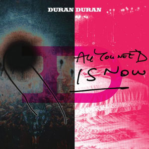 duran_duran_-all_you_need_is_now