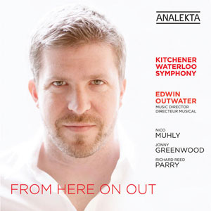 Edwin Outwater/Kitchener-Waterloo Symphony - From Here on Out